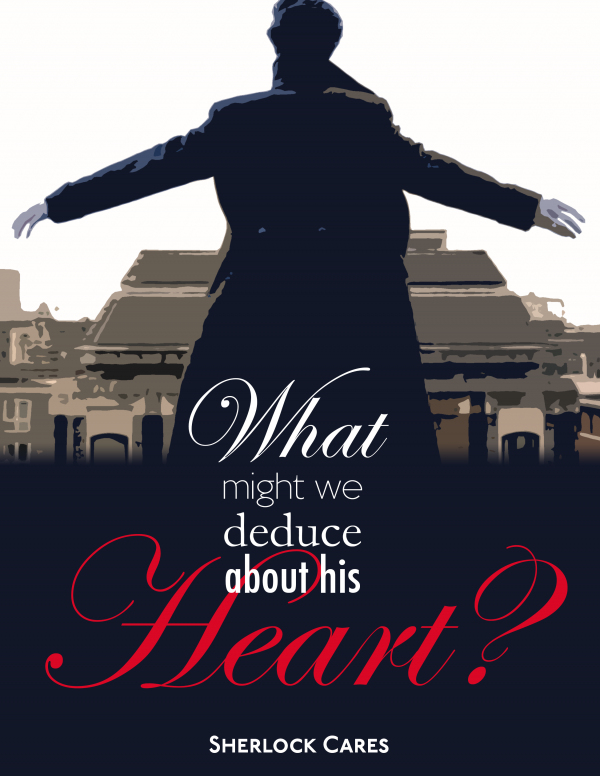 "Posterized version of Sherlock on the rooftop in Reichenbach Falls with the text ""What might we deduce about his heart?"" and ""Sherlock Cares"""